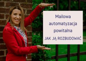 Mailowa automatyzacja powitalna - jak ją rozbudować